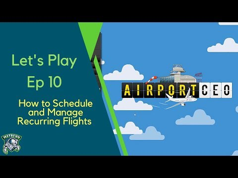 Airport CEO Ep10 How to Schedule and Manage Recurring Flights