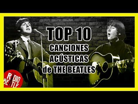 Las 10 Mejores Canciones Acústicas de THE BEATLES   Radio-Beatle