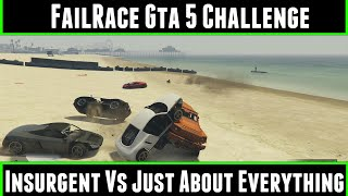 FailRace Gta 5 Challenge Insurgent Vs Just About everything