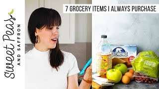 7 Grocery Items I Buy EVERY WEEK!
