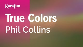 Karaoke True Colors - Phil Collins *