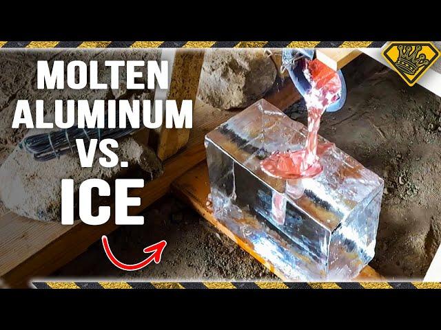 Don't Pour Molten Aluminum on ICE