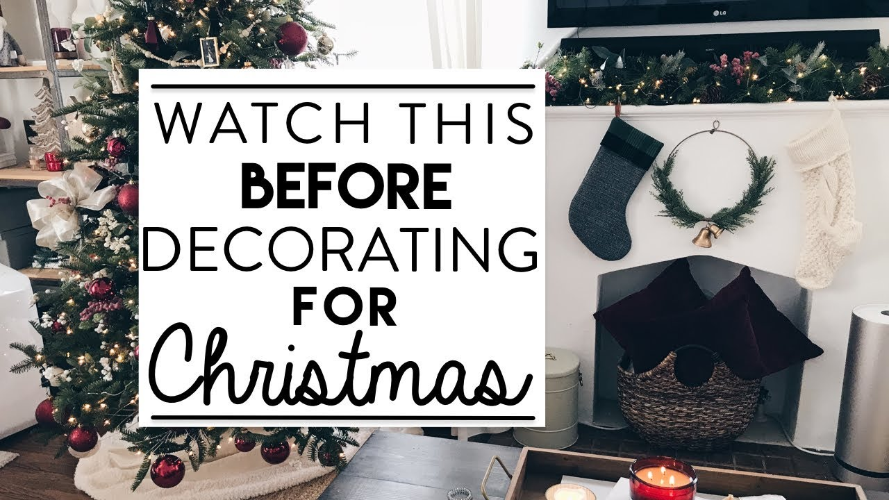 christmas decorating watch this before you start decorating for christmas - When To Start Decorating For Christmas