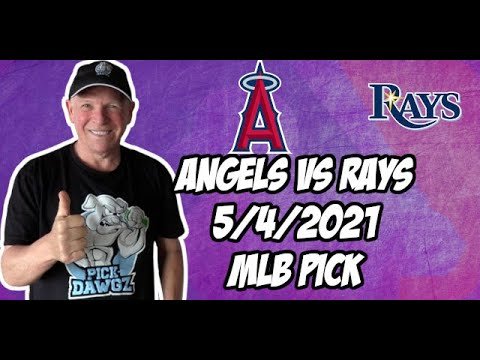 MLB Betting Pick: Los Angeles Angels vs Tampa Bay Rays 5/4/21 MLB Pick and Prediction