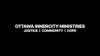 Ottawa Innercity Ministries. Justice, Community, Hope