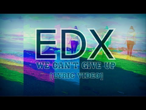 EDX  – We Can't Give Up (WildVibes Remix)[Lyric video]