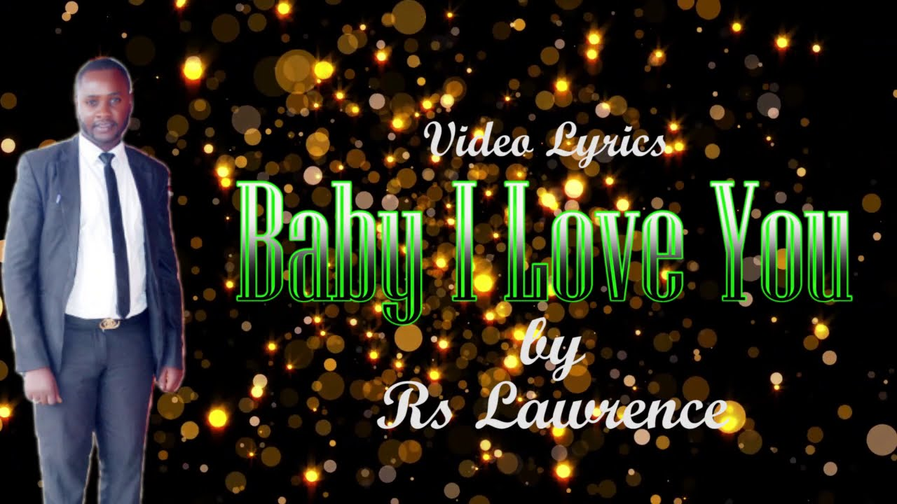 Rs Lawrence- Baby I Love You (VIDEO Lyrics 2021 Reggae)