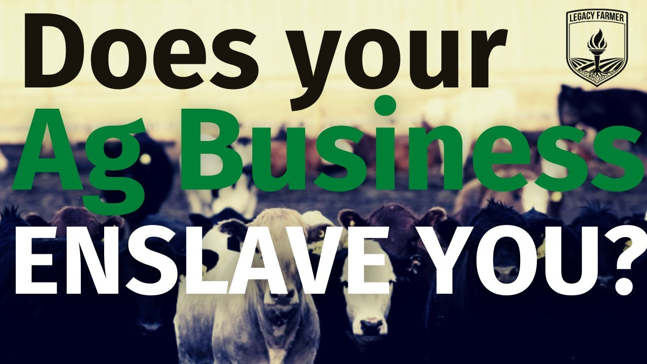 Your Ag Business Enslaves You