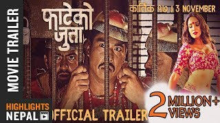 New Nepali Movie FATEKO JUTTA Official Trailer 2017/2074 Ft. Saugat Malla, Priyanka Karki