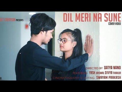 Dil Meri Na Sune Song Video - A journey of love | Yash Jaiswal | Divya Thakur | true love story