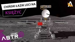 Chiński łazik leci na Księżyc - AstroSzort