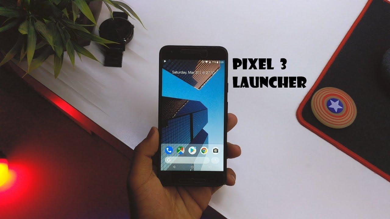 Get Pixel 3 Launcher On Your Device Now  [Pixel Launcher MOD] !