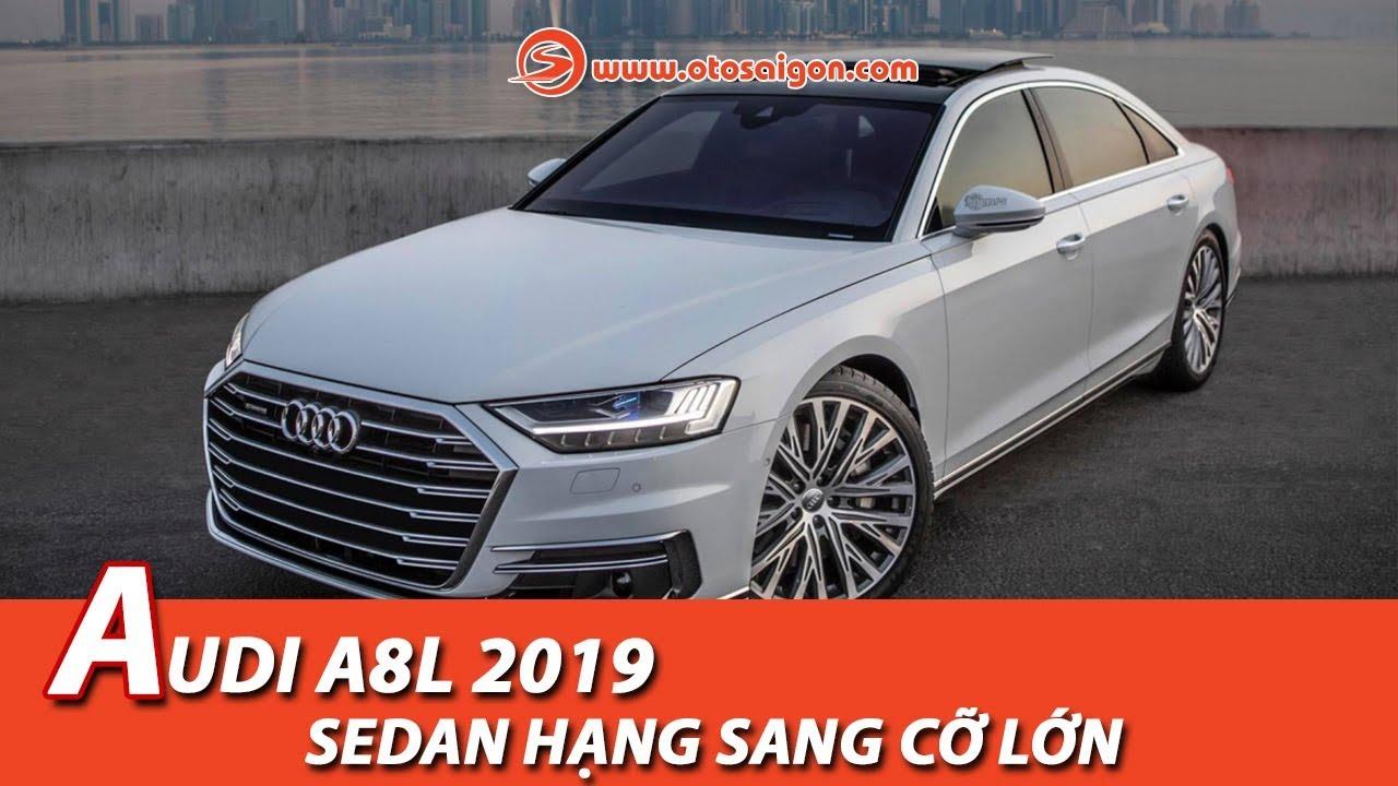 Audi A8L 2019 – sedan hạng sang cỡ lớn, tự lái cấp độ 3