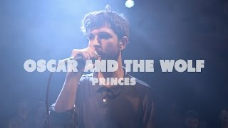 Oscar And The Wolf - Princes | Live at Music Apartment