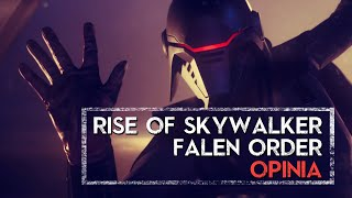 Rise of Skywalker / Fallen Order - analiza i moja opinia