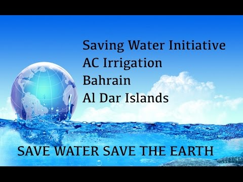 Saving Water Initiative - AC Irrigation - Bahrain - Al Dar Islands