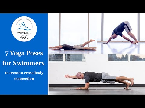 7 Yoga Poses for Swimmers to Create a Strong Cross Body Connection