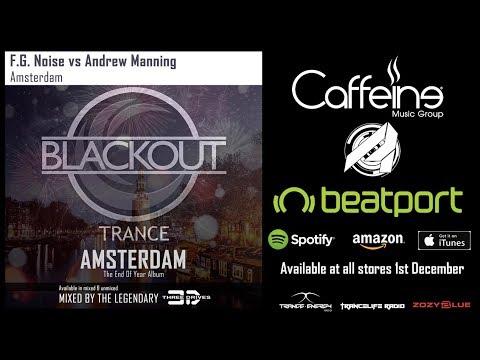 F.G. Noise vs Andrew Manning - Amsterdam (Original Mix) - Blackout Trance Promo Video