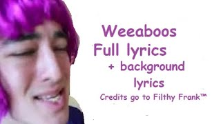 Download Lagu Filthy Frank: Weeaboos Song Lyrics mp3