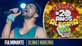 Mumuzinho e Dilsinho - Fulminante (Festival da Alegria 2017)