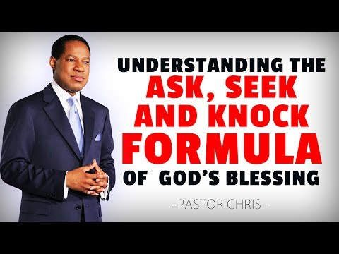 Understanding the Ask, Seek & Knock formula of  God's blessing