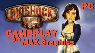 BioShock Infinite GamePlay on PC Max Graphics [1080p]