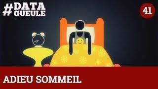 Adieu sommeil - #DATAGUEULE 41