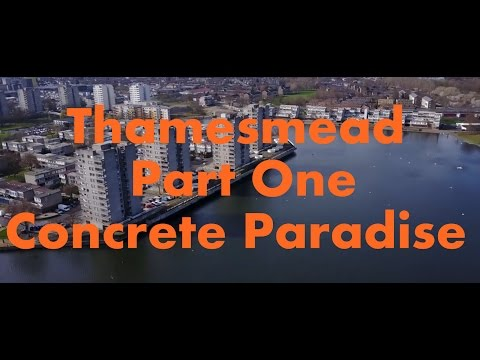 Thamesmead - Part One - Concrete Paradise [ 4K ]
