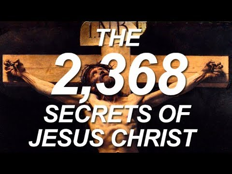 2,368 SECRETS of JESUS CHRIST: The unexplained mysteries of God's secret name...