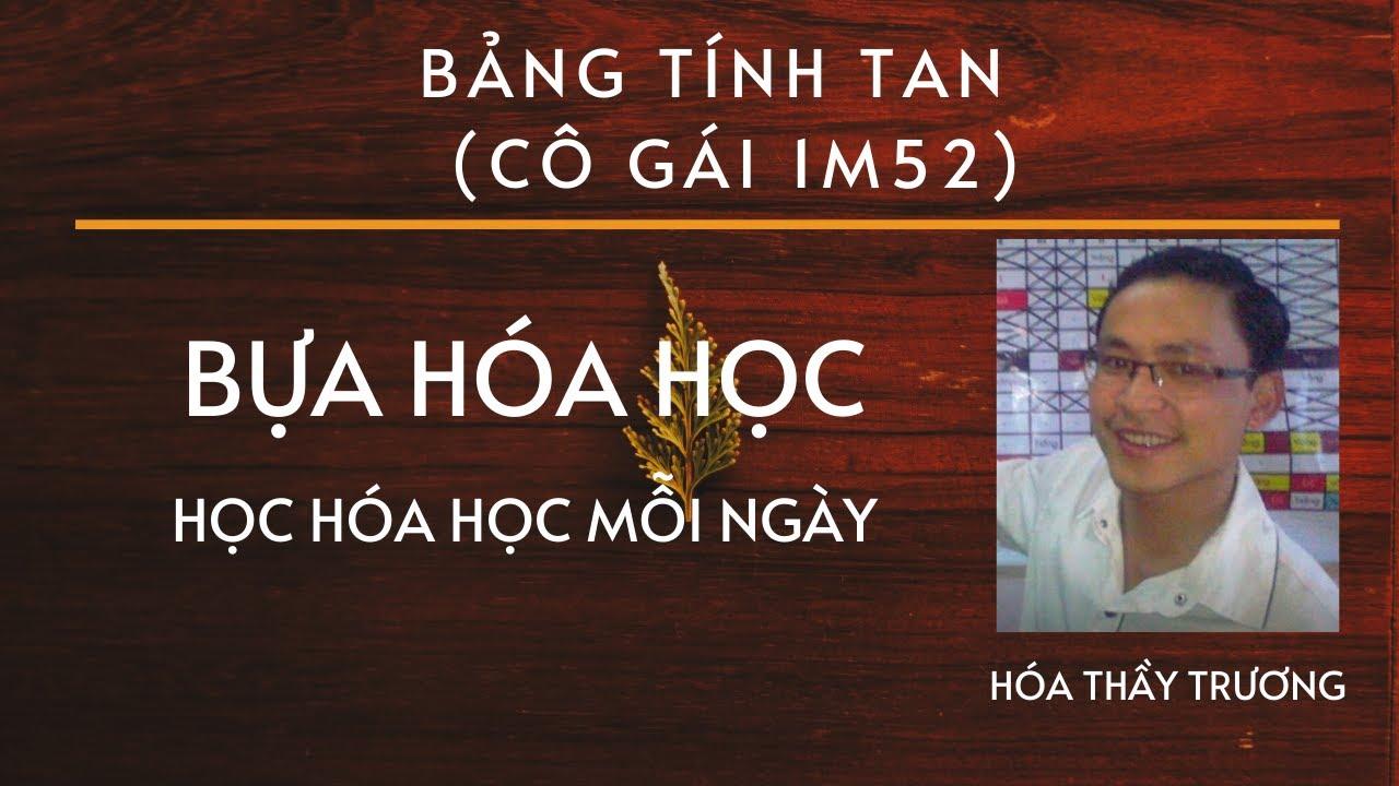 BẢNG TÍNH TAN  (CÔ GÁI 1M52)