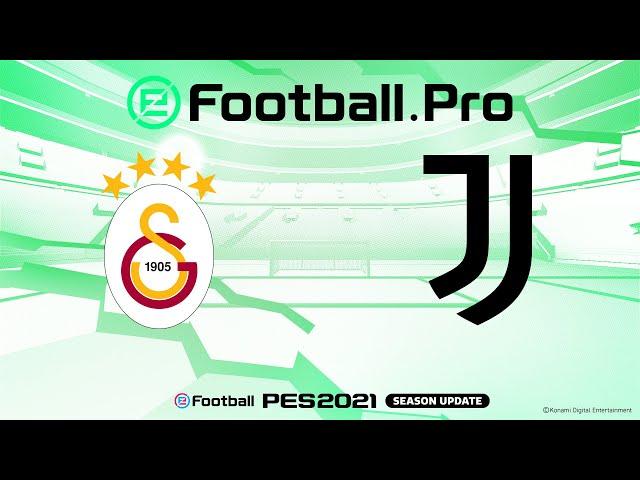 GALATASARAY V JUVENTUS  | PES2021 eFootball.Pro League | Juventus Esports