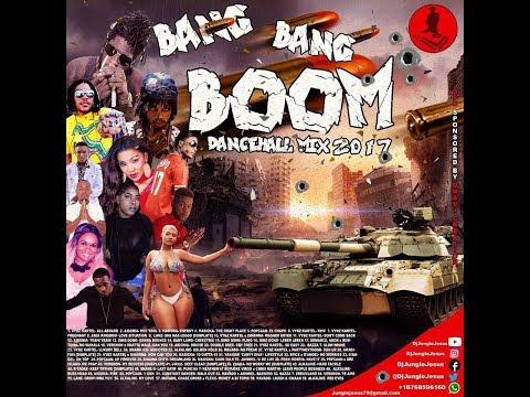 DJ JUNGLE JESUS  - BANG BANG BOOM DANCEHALL MIX NOV 2017