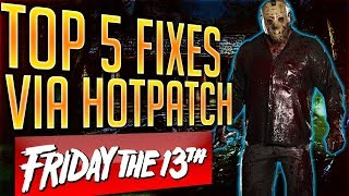 Top 5 FIXES via HOTPATCH in Friday The 13th The Game NEW HOTPATCH LIVE HOTFIX PS4/PC/XB1