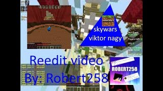 Reddit na video Minecraft [Skywars] Hypixel z kanalu Viktor Nagy [MEME FOR FUN!!!]