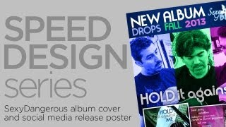 Speed Design Series: Album Art and Release Poster for SexyDangerous