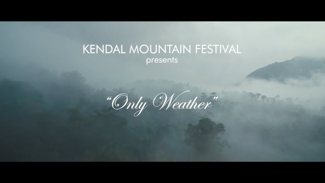 Kendal Mountain Festival - 2020 Trailer –'Only Weather'