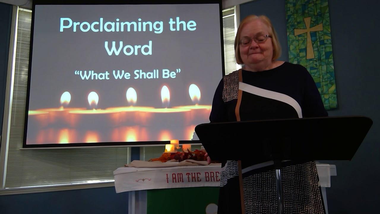 "November 01, 2020 ~ Rev. Julia Price ~ ""What We Shall Be"""