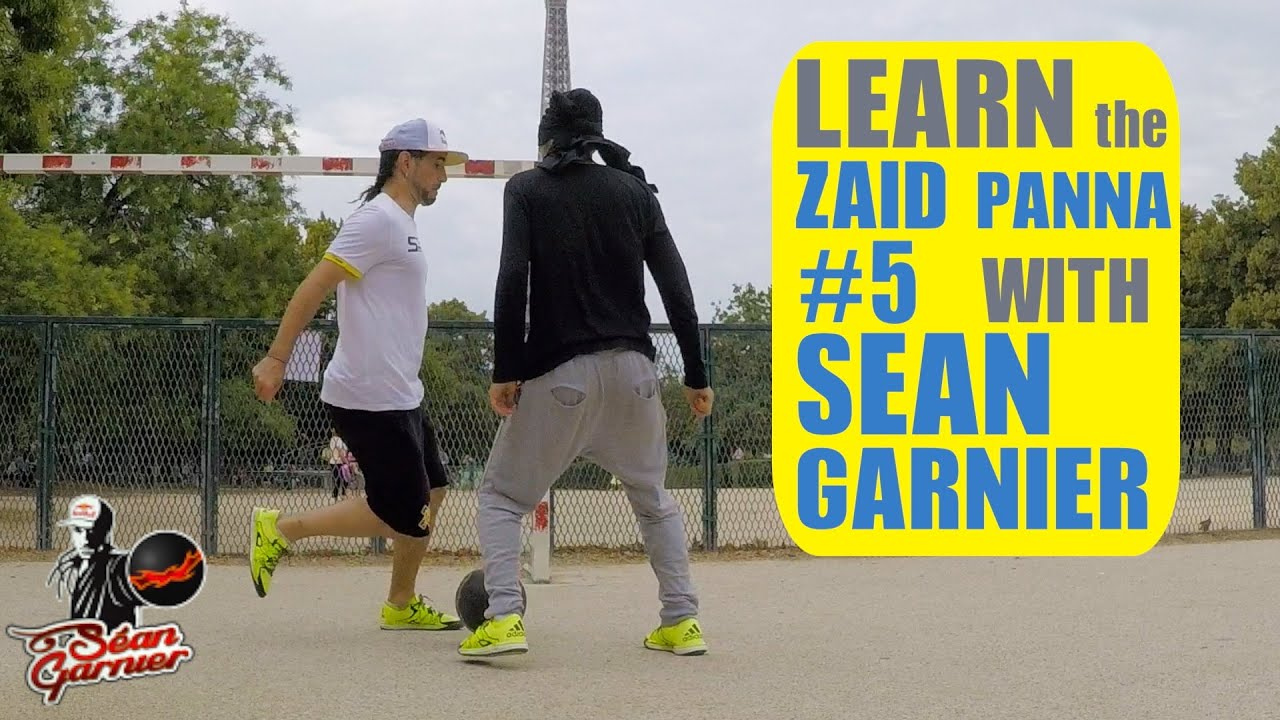 437a5ad580 5 ZAID PANNA TUTORIAL !! Be a Champion with Séan Garnier ...