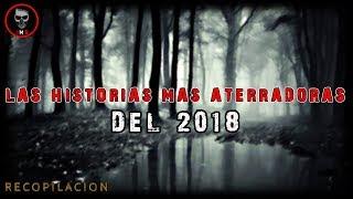 LAS MEJORES HISTORIAS DE TERROR DEL 2018 (Recopilación) Brujas, Nahuales, Apariciones, Etc...