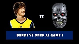 Dendi vs Open AI Game 1