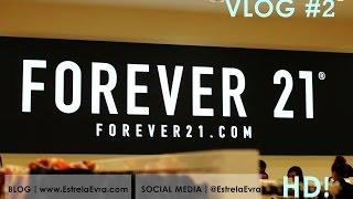 VLOG #2 | Forever 21 | EstrelaEvra Thumbnail