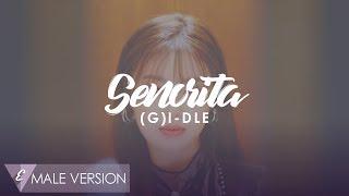 MALE VERSION | (G)I-DLE - Senorita