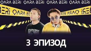 Хип-хоп проект - Qara Beri  - 3 эпизод (полный выпуск)