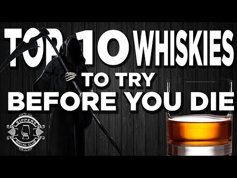 TOP 10 WHISKIES TO TRY BEFORE YOU DIE