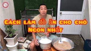 Cách làm đồ ăn cho chó ( 005 ) | Trại Chó Bình Cao