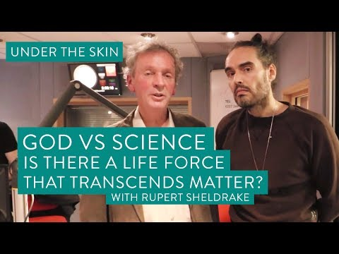 Science Vs God - Is There A Life Force That Transcends Matter?  | Under The Skin with Russ...
