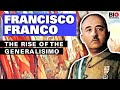 Francisco Franco: The Rise of the Generalisimo