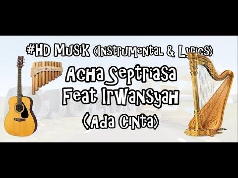 ACHA SEPTRIASA & IRWANSYAH - ADA CINTA | HD MUSIK (INSTRUMENTAL & LIRYCS) COVER