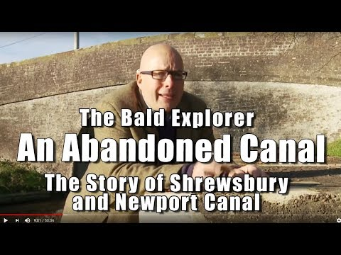 Bald Explorer: An Abandoned Canal - The Shrewsbury and Newport Canal