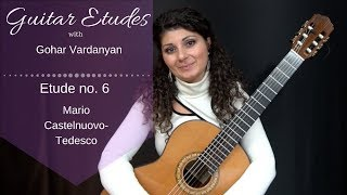 Etude no. 6 by Mario Castelnuovo-Tedesco | Guitar Etudes with Gohar Vardanyan